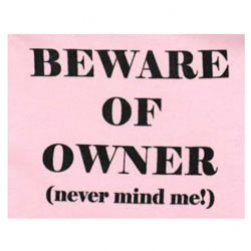 Light Pink - Beware of Owner (never mind me) Tank Top